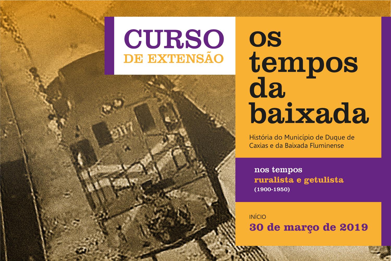 Curso de Extensão: Os Tempos da Baixada – nos tempos ruralista e getulista (1900-1950)